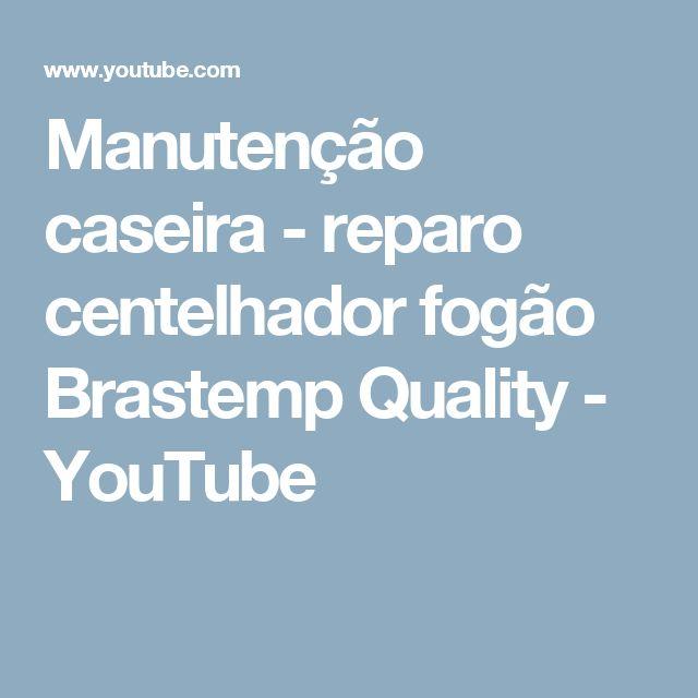 Manutenção caseira - reparo centelhador fogão Brastemp Quality - YouTube