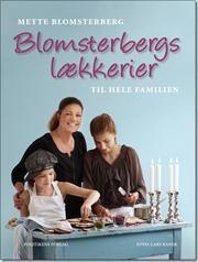 Blomsterbergs lækkerier af Mette Blomsterberg, ISBN 9788740002690