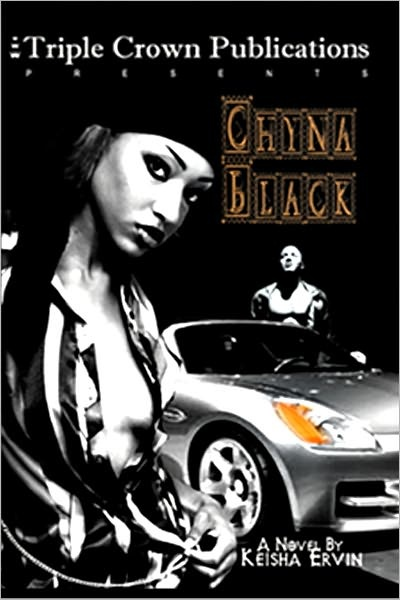 """Chyna Black by Keisha Ervin (Fiction). -- Chyna Danea Black tells the story of growing up in a tough St. Louis, Missouri neighborhood and explains how her choices led to her getting caught up in """"the life."""" (NoveList)."""