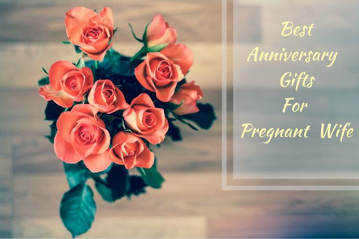 I have done a little research about what could be the best anniversary gift for pregnant wife and below you will find some really great ideas.