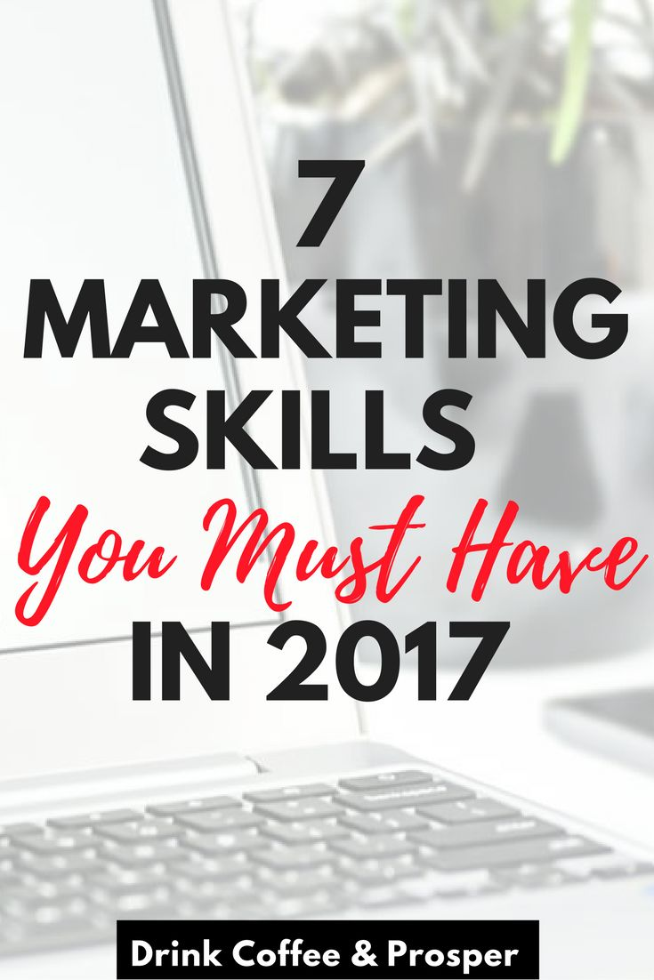 7 Marketing Skills You Must Have in 2017 << Drink Coffee and Prosper