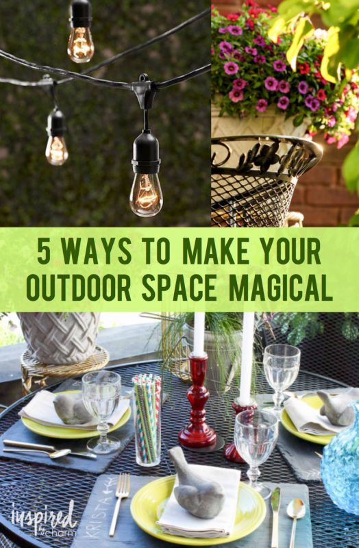 5 Ways to Make Your Outdoor Space Magical