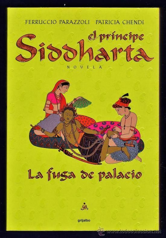 **el principe siddharta - la fuga del palacio - f. parazzoli / p. chendi - ed. grijalbo - 2000