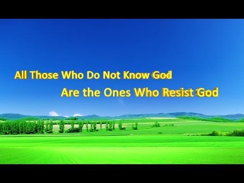 "[Almighty God] Almighty God's Utterance ""All Those Who Do Not Know God A..."