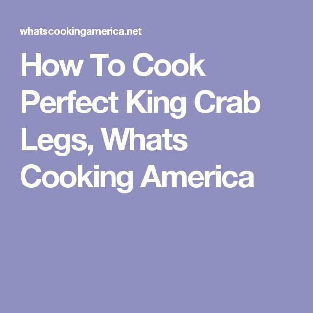How To Cook Perfect King Crab Legs, Whats Cooking America