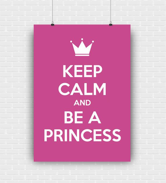 Keep calm and be a princess printable art quote by GraphicCorner