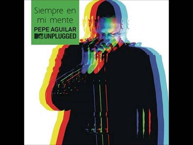 Siempre en mi mente - Pepe Aguilar feat. Miguel Bosé MTV Unplugged [En V...