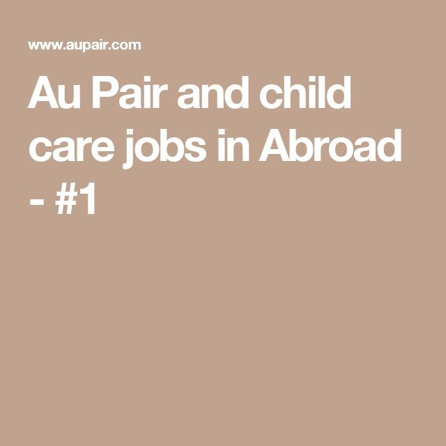 Au Pair and child care jobs in Abroad - #1