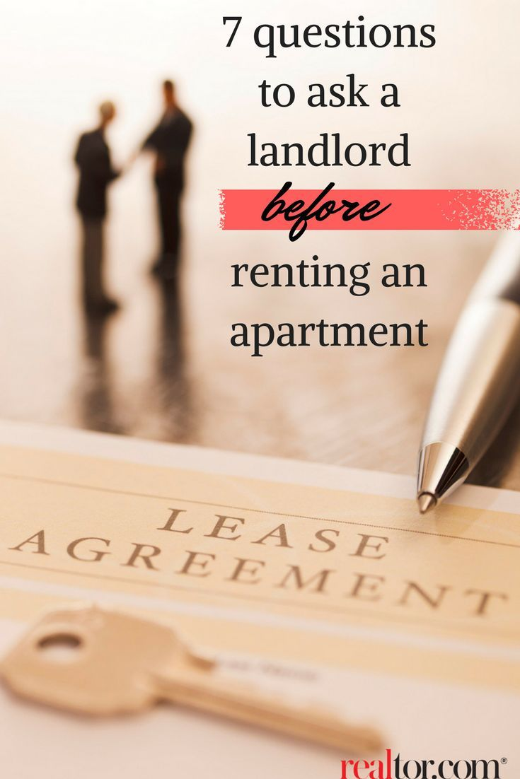 7 Questions To Ask A Landlord Before Renting An Apartment This