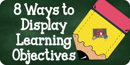 8 Ways to Display Learning Objectives - The Organized Classroom Blog Think through ... no walls to hang stuff on. Lots of different ages every day/week with different objectives for even different classes in the same age group the same week. Could I keep up? The ideas is good, though ...