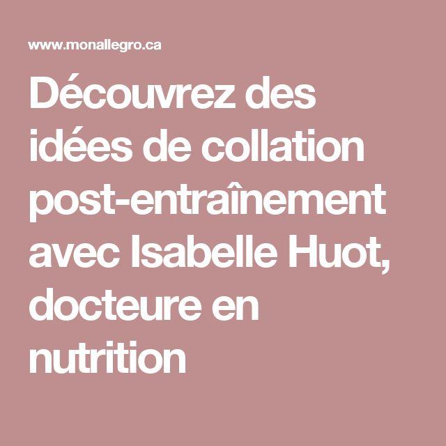 Découvrez des idées de collation post-entraînement avec Isabelle Huot, docteure en nutrition