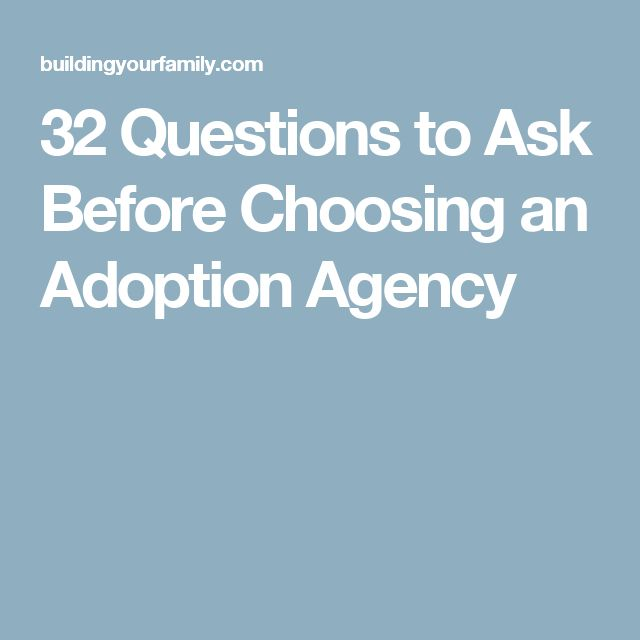 32 Questions to Ask Before Choosing an Adoption Agency