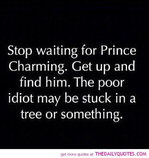 hahaha I guess I need to stop waiting for him to come and start searching for him