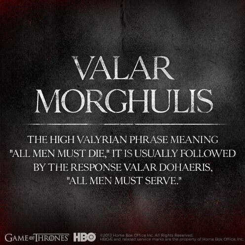 "Just in case you didn't know the response.  Valar Morghulis | Community Post: These New ""Game Of Thrones"" Posters Will Give You A Sense Of Foreboding"