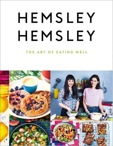 The Art of Eating Well: Amazon.co.uk: Jasmine Hemsley, Melissa Hemsley: Books