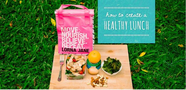 How To Create A Healthy Lunch: Tips & Recipe Ideas