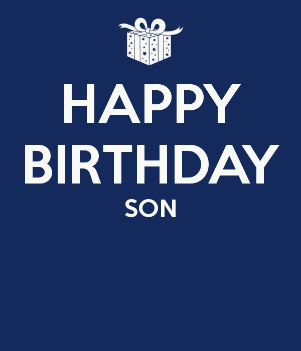 25+ Best Ideas About Happy Birthday Son On Pinterest