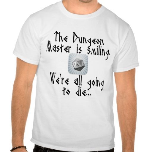 Beware when the Dungeon Master Smiles... Shirt