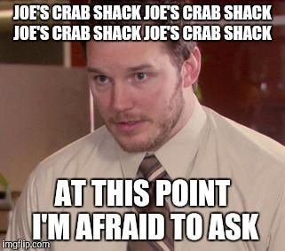 All this Joe's Crab Shack