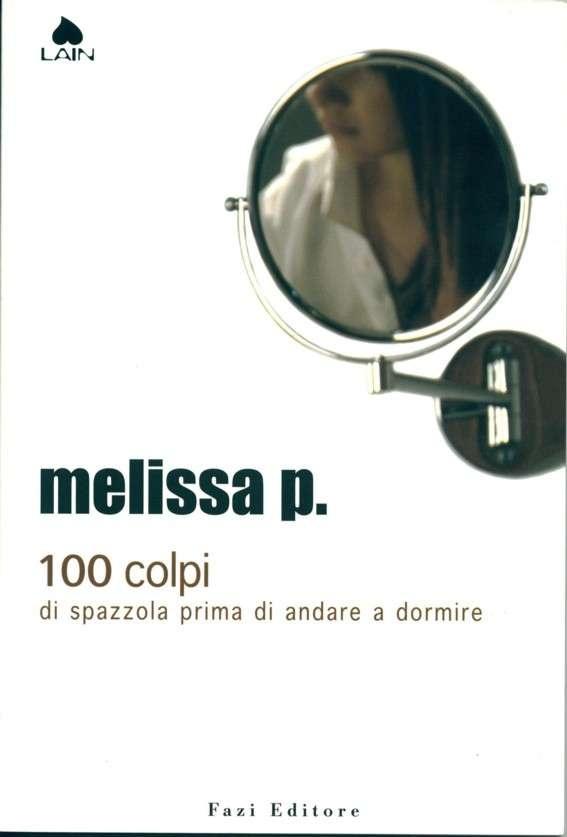 100 colpi di spazzola prima di andare a dormire Melissa Panarello