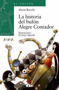 LA HISTORIA DEL BUFÓN ALEGRE CONTADOR – Alexis Ravelo – Novela, LIJ, cuentos, narración oral
