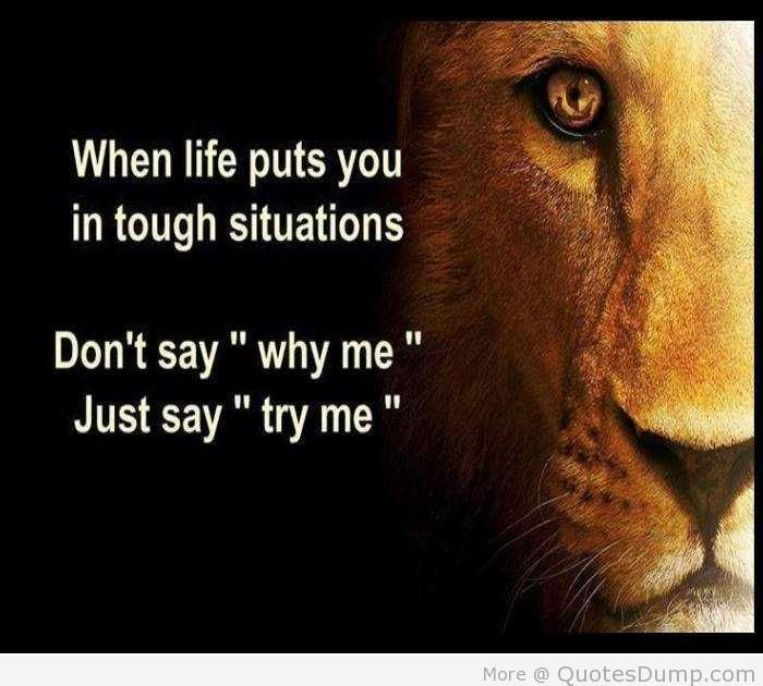 When Life Puts You In Tough Situations