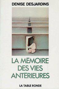 La Mémoire des vies antérieures - Arnaud Desjardins et Denise Desjardins - Livre