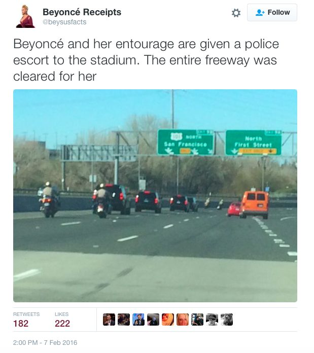 #HYPOCRITE:  Beyonce Sings Anti-Cop Song At Super Bowl… After Getting Highway-Clearing Police Escort ---------------------------------------- Beyonce just released a Black Lives Matter homage which she performed at the Super Bowl. But that didn't stop her from taking advantage of a highway-clearing police escort to the Super Bowl. Hypocrisy they name is Beyotch.