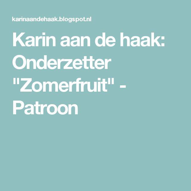 """Karin aan de haak: Onderzetter """"Zomerfruit"""" - Patroon"""