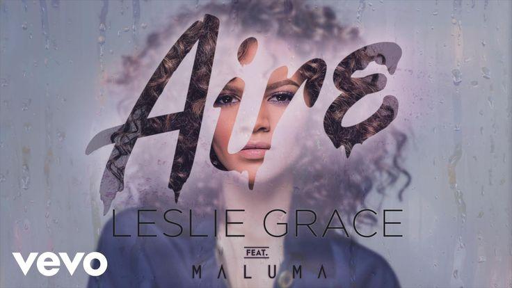 Leslie Grace (Ft. Maluma) - Aire