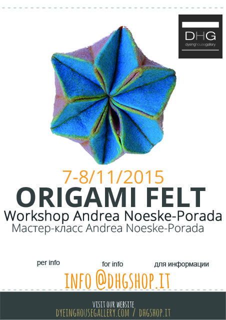 Workshop by Andrea Noeske-Porada in DHG! 7/8 November 2015. SAVE THE DATE. Origami Felt. For info and tickets http://www.dhgshop.it/articoli_eng.php?rep=14&mac=32