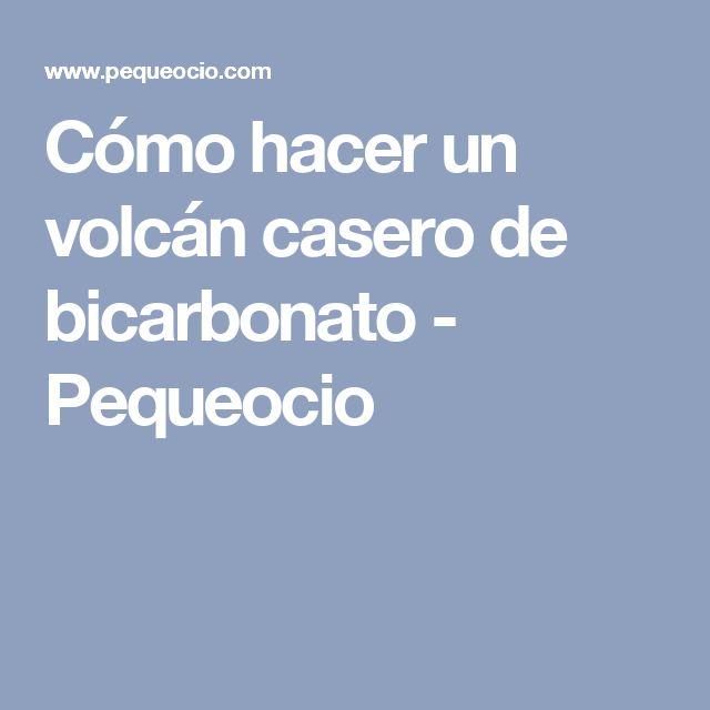 Cómo hacer un volcán casero de bicarbonato - Pequeocio