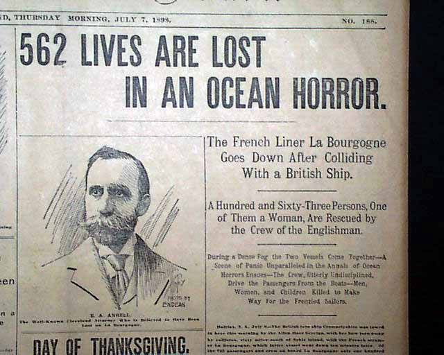"THE CLEVELAND LEADER, Cleveland, Ohio, July 7, 1898  Bold 2 line, 4 column head on the ftpg: ""562 Lives are Lost In An Ocean Horror"". Subheads: ""The French Liner La Bourgogne Goes Down After Colliding With a British Ship"" ""A Hundred and Sixty-Three Persons, One of Them a Woman, Are Rescued by the Crew of the Englishman""."