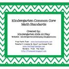 FREE!!!   All of the Kindergarten Common Core Math Standards are included. The document is 28 pages in length. Each individual standard is on one page so tha...
