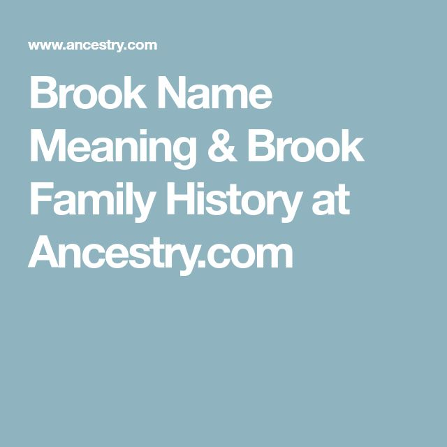 Brook Name Meaning & Brook Family History at Ancestry.com