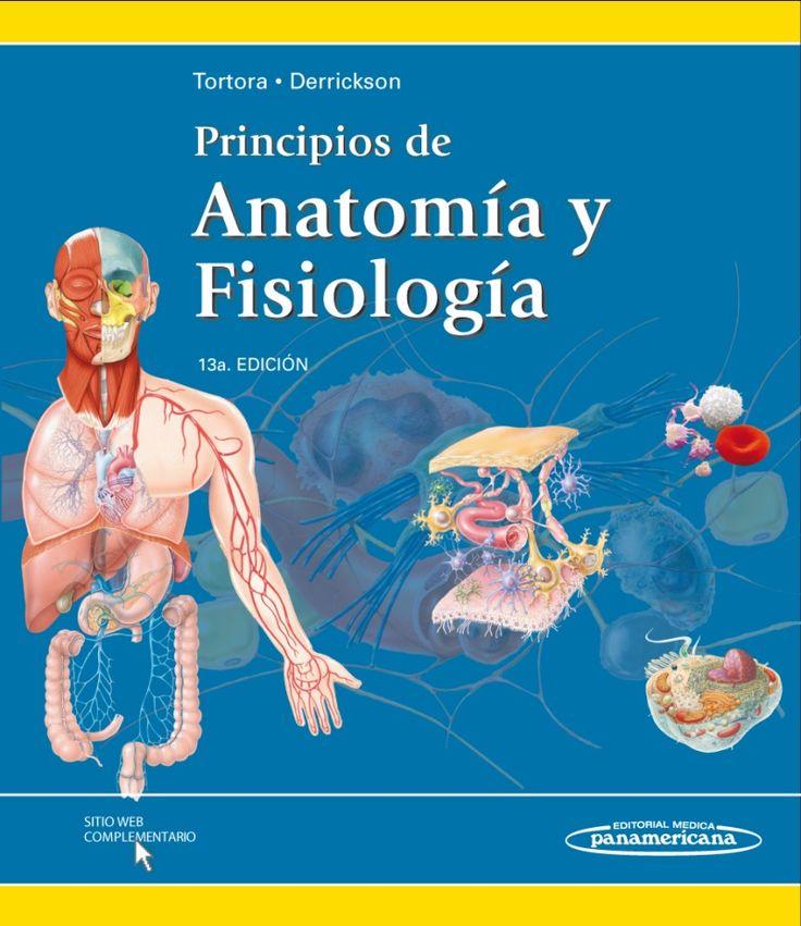 Principios de anatomía y fisiología / Gerard J. Tortora, Bryan Derrickson
