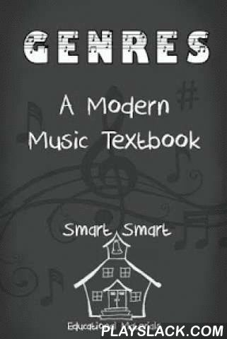 GENRES A Modern Music Textbook  Android App - playslack.com , What is Genres?Genres is a textbook that discusses 34 popular Western music genres spanning over 100 years. It is a language learning textbook for Japanese, Korean, and Chinese learners but can also be used by native English speakers to simply learn more about music. Although it is mainly an intermediate to high level multi-skill English language textbook, the materials are so engaging that native speakers can even enjoy and learn…