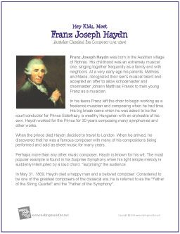 the life and music of joseph haydn Franz joseph haydn (1732-1809) has been called the father of the symphony and the string quartet a friend of mozart and a teacher of beethoven, haydn composed in an amazing variety of musical genres—symphonies, string quartets, concerti, operas, keyboard works, and chamber music for churches.