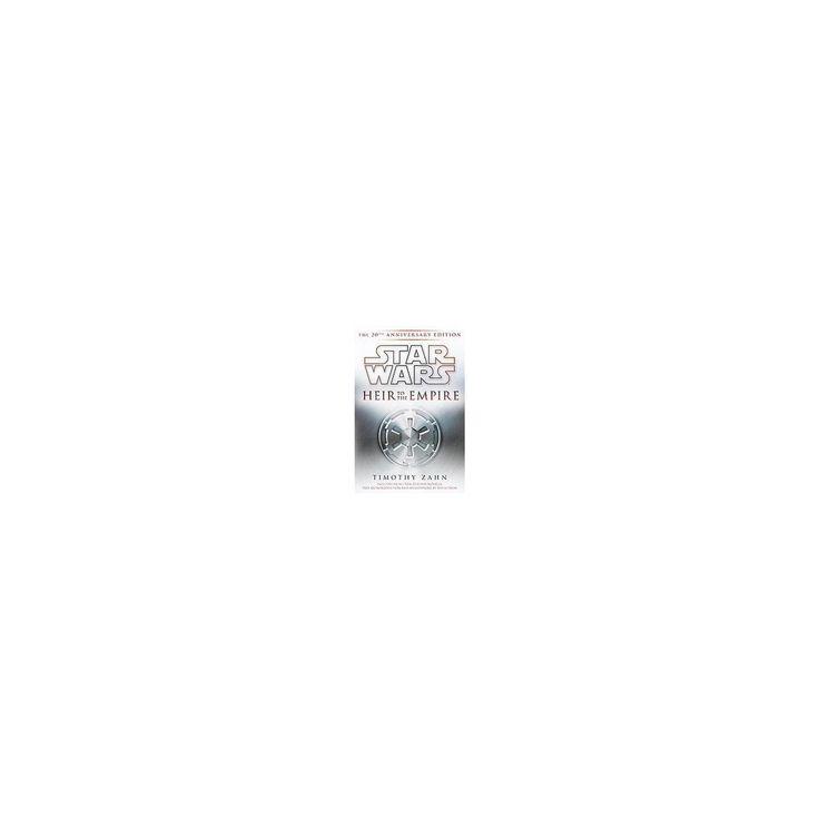 Star Wars: Heir to the Empire (Anniversary) (Hardcover) (Timothy Zahn)