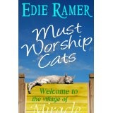 Must Worship Cats (Miracle Interrupted) (Kindle Edition)By Edie Ramer