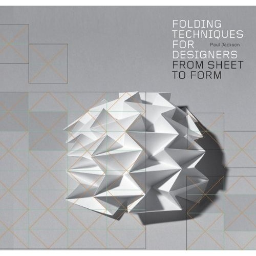 Folding Techniques for Designers: From Sheet to Form: Paul Jackson: 9781856697217: Amazon.com: Books