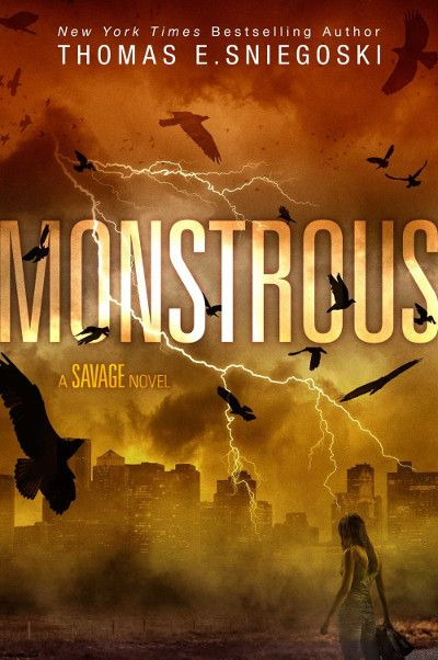 Monstrous (Savage, #2) by Thomas E. Sniegoski - Released May 29, 2017 #scifi #youngadult