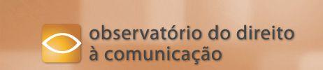 ONG denuncia concentração de mídia e falta de liberdade de imprensa no Brasil - Observatório do Direito à Comunicação