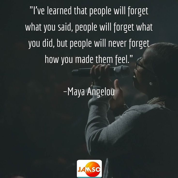"Make people feel special and you yourself will become special. ""Ive learned that people will forget what you said people will forget what you did but people will never forget how you made them feel.""  Maya Angelou"