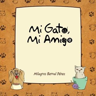 """""""Mi gato, mi amigo"""", Milagros Bernal.  Un cuento con la historia de varios gatos en una misma familia."""