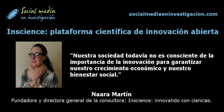 Charla con Naara Martín sobre Inscience, la primera plataforma científica de innovación abierta en España. #InnovaciónAbierta #Crowdsourcing #Inscience