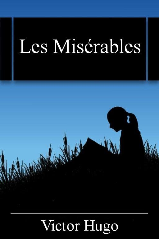 a literary analysis of les miserables by victor hugo Considered one of the greatest french authors of all time, victor hugo cemented his place in the literary canon with the hunchback of notre-dame and his epic historical novel les miserables born in 1802, three-years after napoleon seized power, he was already famous as a poet, artist and novelist.
