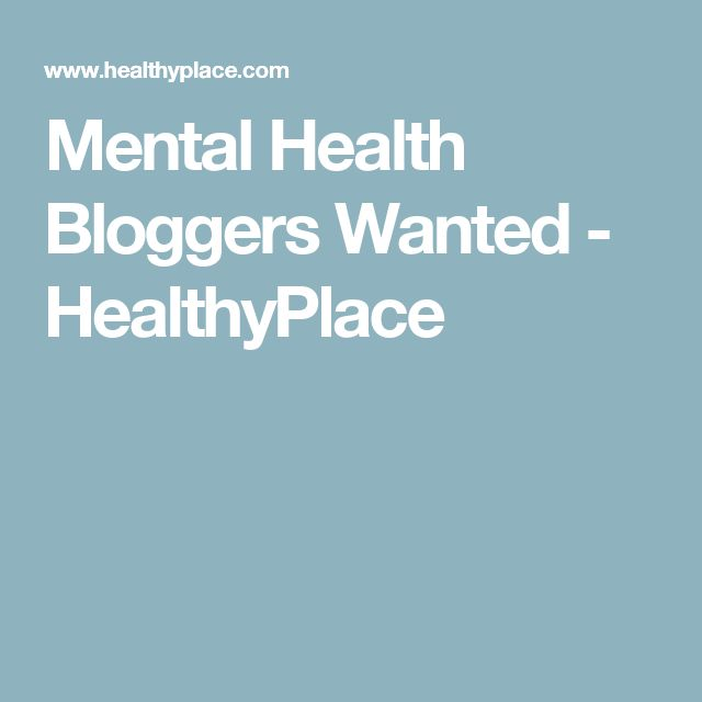 Mental Health Bloggers Wanted - HealthyPlace