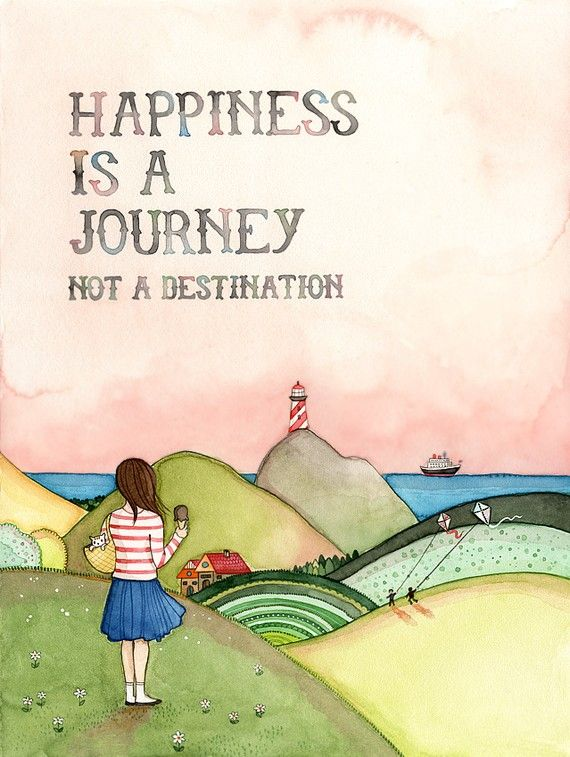 Inspirational art, Happiness quote art print - Happiness is a journey not a destination - Watercolor. $25.00, via Etsy.