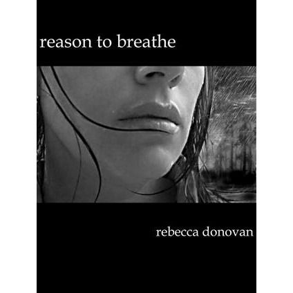 Reason to Breathe - Breathing, Book 1 - Rebecca Donovan 1.99 on kindle